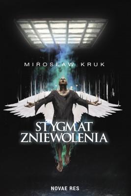 okładka Stygmat zniewolenia, Ebook | Mirosław  Kruk