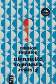 okładka Nienawiść to połowa zemsty, Ebook | Ewa T. Szyler, Emilios Solomou, Beata Żółkiewicz-Siakantaris