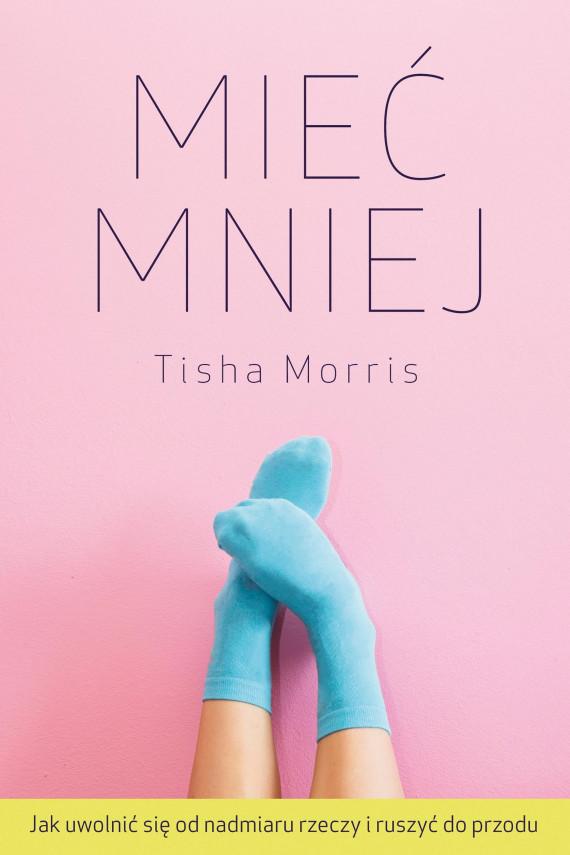okładka Mieć mniejebook | EPUB, MOBI | Tisha Morris