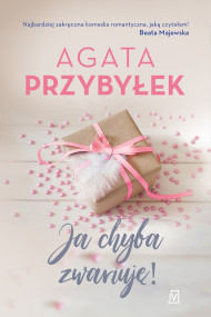 okładka Ja chyba zwariuję!, Ebook | Agata Przybyłek