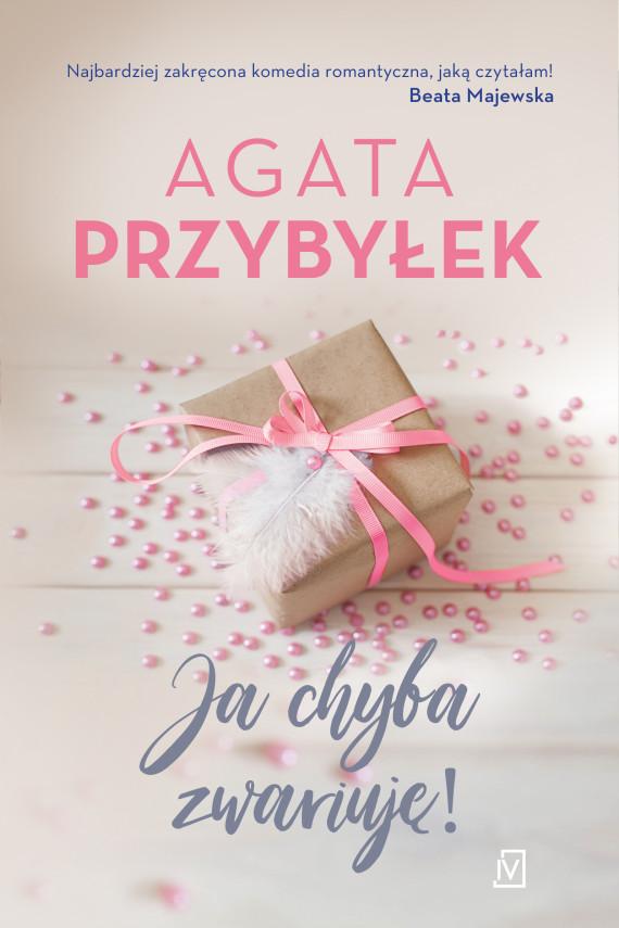 okładka Ja chyba zwariuję!. Ebook | EPUB, MOBI | Agata Przybyłek