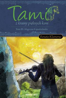 okładka Tami z krainy pieknych Koni Tom III: Magiczna Kapadoclandia, Ebook | Renata  Klamerus