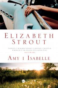 okładka Amy i Isabelle, Ebook | Elizabeth Strout, Agnieszka Wyszogrodzka-Gaik