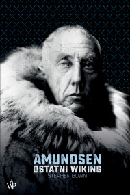 okładka Amundsen. Ostatni Wiking. Ebook | papier | Bown Stephen