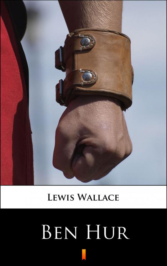 okładka Ben Hur. Opowiadanie historyczne z czasów Jezusa Chrystusaebook | EPUB, MOBI | Lewis  Wallace, Antoni Stefański