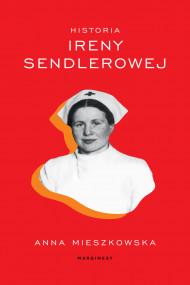 okładka Historia Ireny Sendlerowej, Ebook | Anna Mieszkowska