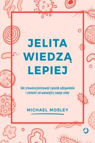 okładka Jelita wiedzą lepiej. Ebook | papier | Michael Mosley