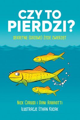okładka Czy to pierdzi?, Ebook | Nick Caruso, Dani Rabaiotti