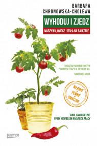 okładka Wyhoduj i zjedz. Ebook | papier | Chronowska-Cholewa Barbara