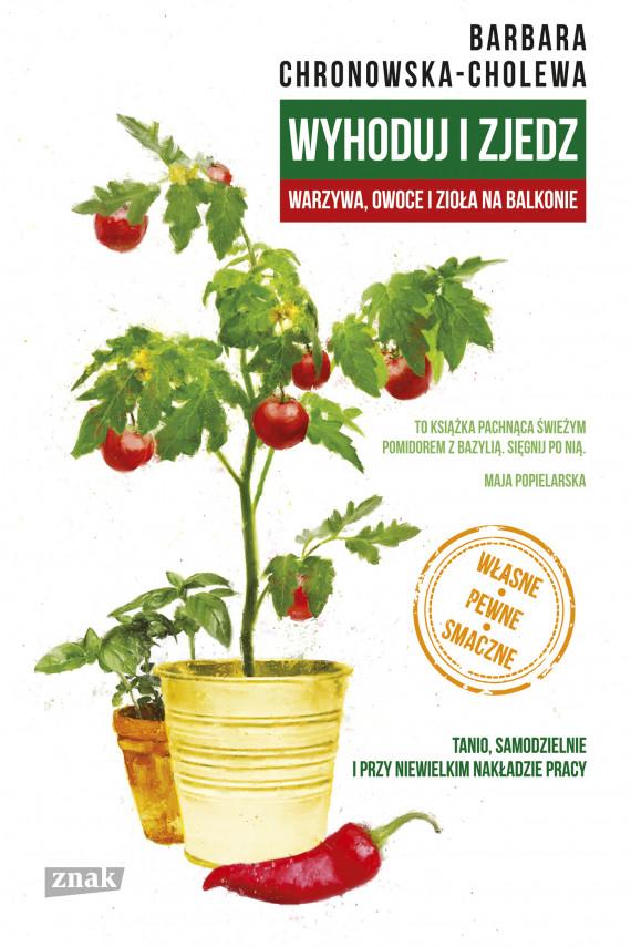 okładka Wyhoduj i zjedzebook | EPUB, MOBI | Chronowska-Cholewa Barbara