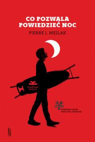 okładka Co pozwala powiedzieć noc, Ebook | Pierre J. Mejlak, Krzysztof Szczurek