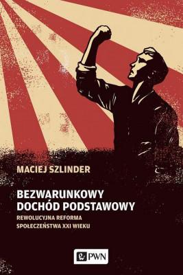 okładka Bezwarunkowy dochód podstawowy, Ebook | Maciej  Szlinder