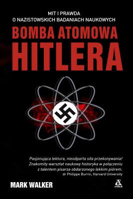 okładka Bomba atomowa Hitlera, Ebook | Walker Mark