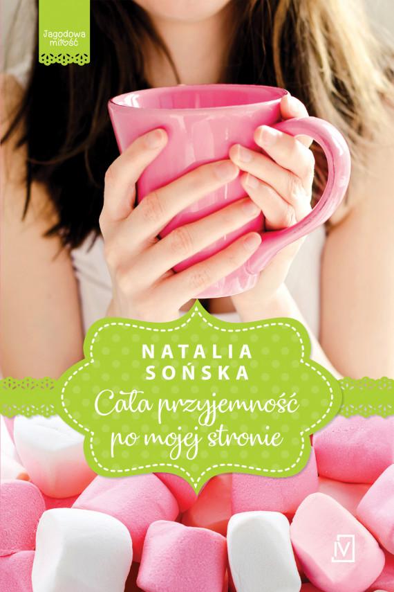 okładka Jagodowa miłość. Tom 1. Cała przyjemność po mojej stronieebook | EPUB, MOBI | Natalia Sońska