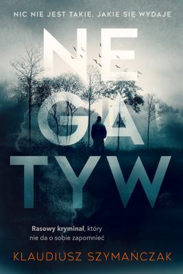 okładka Negatyw, Ebook | Klaudiusz Szymańczak