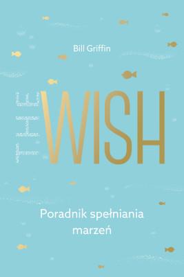 okładka The Wish, Ebook | Bill Griffin