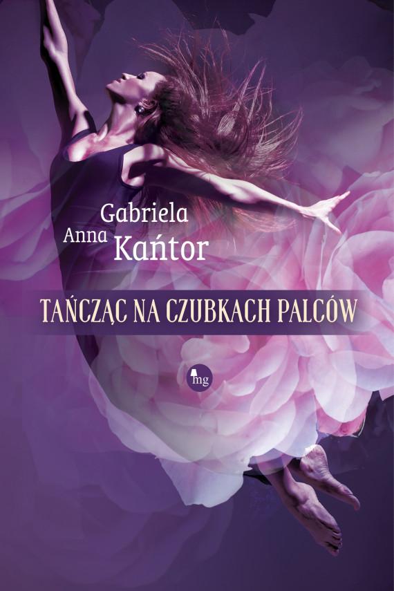 okładka Tańcząc na czubkach palców. Ebook | EPUB, MOBI | Gabriela Anna Kańtor