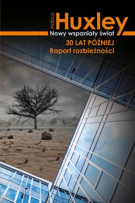 okładka Nowy wspaniały świat 30 lat poźniej, Ebook   Aldous Huxley, Radosław Madejski
