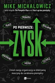okładka Po pierwsze: ZYSK. Ebook | Mike Michalowicz