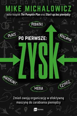 okładka Po pierwsze: ZYSK, Ebook | Mike Michalowicz