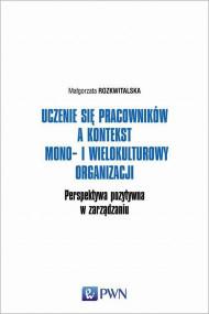 okładka Uczenie się pracowników a kontekst mono- i wielokulturowy organizacji, Ebook | Małgorzata Rozkwitalska
