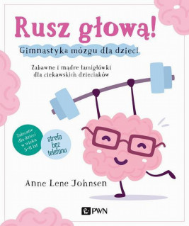 okładka Rusz głową! Gimnastyka mózgu dla dzieci, Ebook | Anne Lene Johnsen
