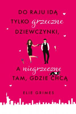 okładka Do raju idą tylko grzeczne dziewczynki, a niegrzeczne tam, gdzie chcą, Ebook | Grażyna Majcher, Elie Grimes