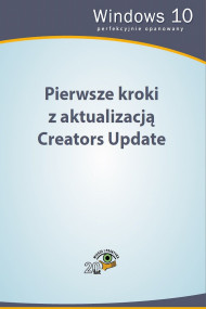 okładka Pierwsze kroki z aktualizacją Creators Update. Ebook | papier | Praca zbiorowa