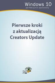 okładka Pierwsze kroki z aktualizacją Creators Update, Ebook | Praca zbiorowa