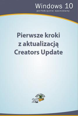 okładka Pierwsze kroki z aktualizacją Creators Update, Ebook   Praca zbiorowa