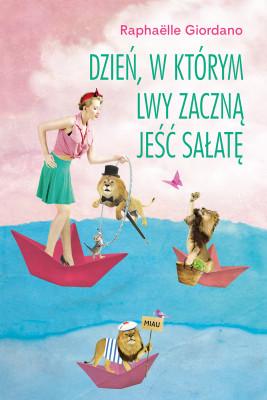 okładka Dzień, w którym lwy zaczną jeść sałatę, Ebook | Krystyna Szeżyńska-Maćkowiak, Raphaëlle Giordano