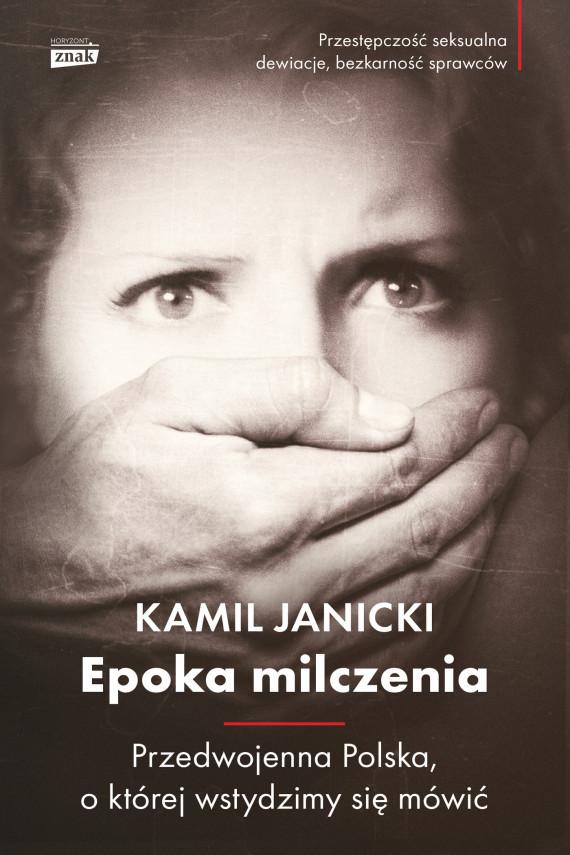 okładka Epoka milczenia. Ebook | EPUB, MOBI | Kamil Janicki
