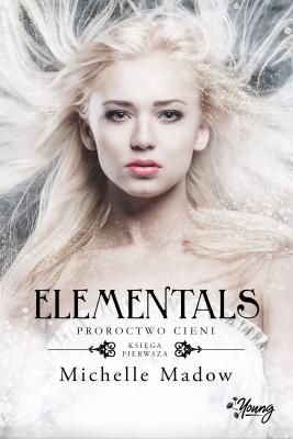 okładka Elementals. Proroctwo cieni, Ebook | Michelle Madow