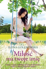 okładka Miłość ma twoje imię, Ebook   Ilona Gołębiewska