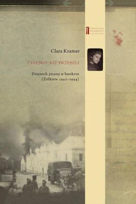 okładka Tyleśmy już przeszli ... Dziennik pisany w bunkrze (Żółkiew 1942-1944), Ebook   Clara  Kramer, Anna  Wylegała