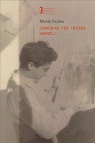 okładka Umierać też trzeba umieć ..., Ebook | Barbara Engelking, Mietek  Pachter