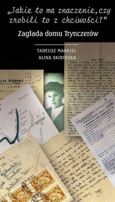 okładka Jakie to ma znaczenie czy zrobili to z chciwości, Ebook | Tadeusz Markiel, Alina Skibińska