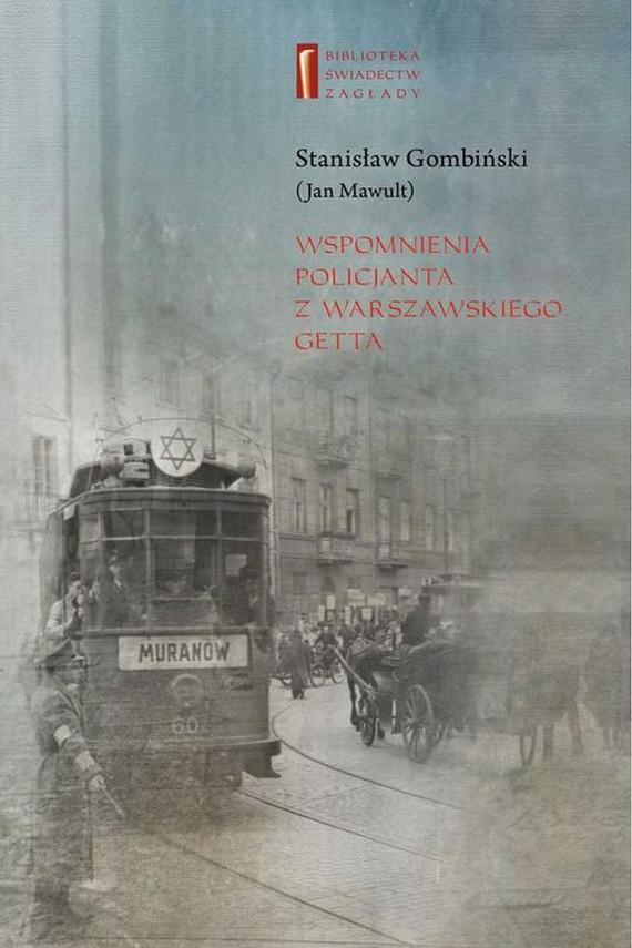 okładka Wspomnienia policjanta z getta warszawskiegoebook | EPUB, MOBI | Marta  Janczewska, Stanisław Jan  Gombiński