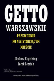 okładka Getto warszawskie. Ebook | Jacek Leociak, Barbara Engelking