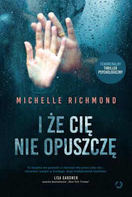 okładka I że cię nie opuszczę, Ebook | Richmond Michelle