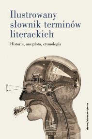 okładka Ilustrowany słownik terminów literackich. Ebook | papier | Opracowanie zbiorowe