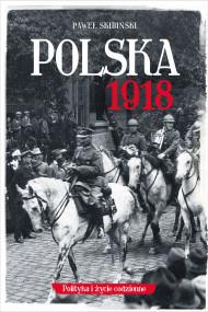 okładka Polska 1918, Ebook   Paweł Skibiński