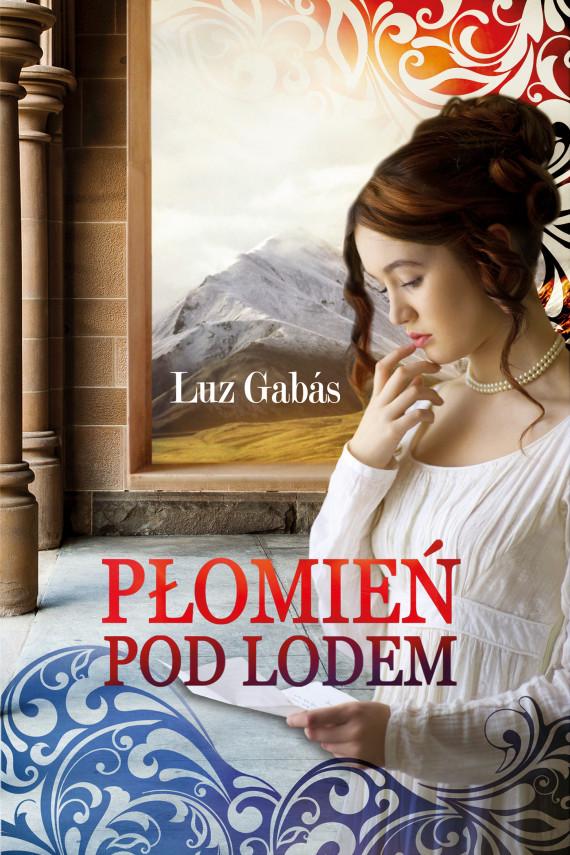 okładka Płomień pod lodem. Ebook | EPUB, MOBI | Luz Gabas, Joanna  Rurarz
