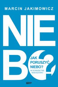 okładka Jak poruszyć niebo?. Ebook | papier | Marcin Jakimowicz