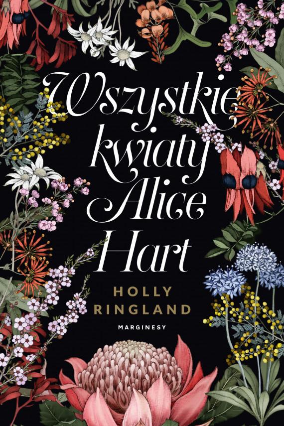 okładka Wszystkie Kwiaty Alice Hartebook | EPUB, MOBI | Ewa Penksyk-Kluczkowska, Ringland Holly