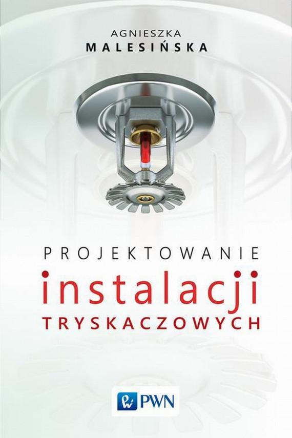 okładka Projektowanie instalacji tryskaczowychebook   EPUB, MOBI   Agnieszka  Malesińska