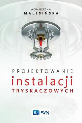 okładka Projektowanie instalacji tryskaczowych, Ebook | Agnieszka  Malesińska