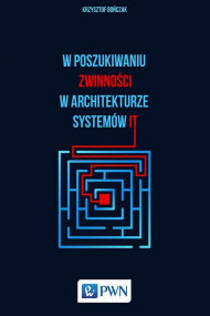 okładka W poszukiwaniu zwinności w architekturze systemów IT. Ebook | papier | Krzysztof  Bończak