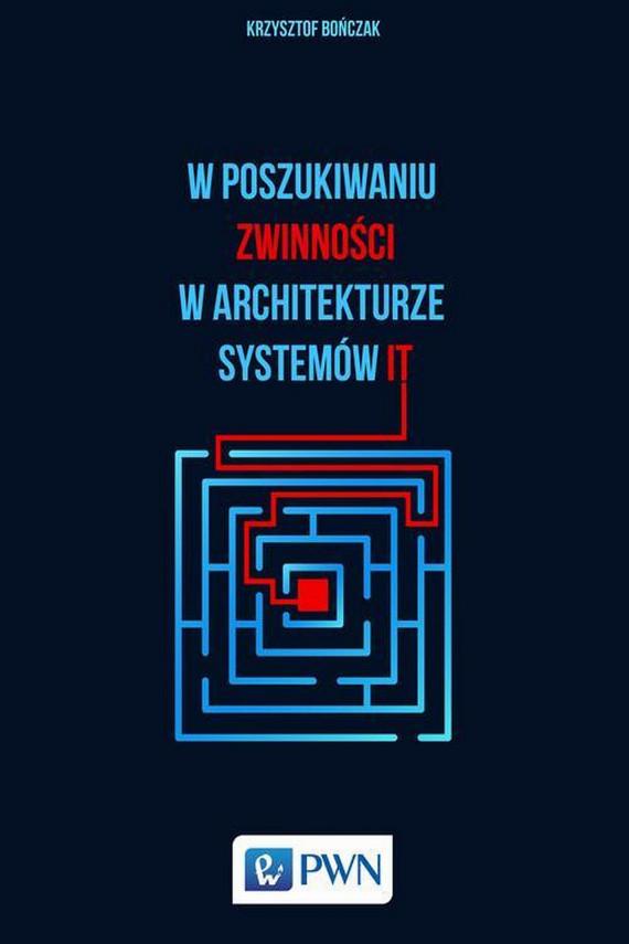 okładka W poszukiwaniu zwinności w architekturze systemów ITebook | EPUB, MOBI | Krzysztof  Bończak