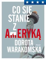 okładka Co się stanie z Ameryką, Ebook | Warakomska Dorota